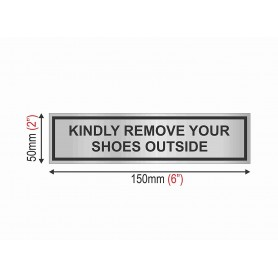 "Silver Stainless Steel Sign Board - Kindly Remove Your Shoes Outside - Size (8"" X 2"")"